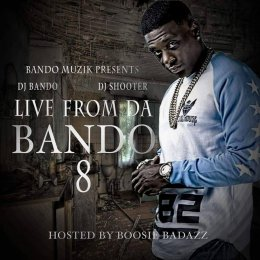 Live From The Bando 8 Hosted By (Boosie Bad Azz)