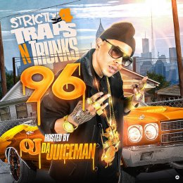 Strictly 4 Traps N Trunks 96 (Hosted By OJ Da Juiceman)