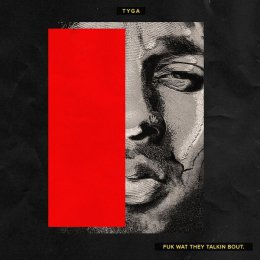 Tyga - Fuk What They Talking Bout