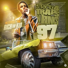 Strictly 4 Traps N Trunks 97 (Hosted By Rich The Kid)