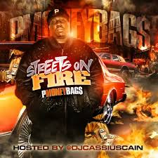 P.Money Bags Streets On FIre
