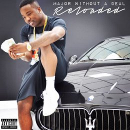 Troy Ave - Major Without A Deal Reloaded