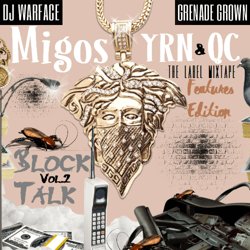 Migos (YRN - QC) - Block Talk Vol. 2