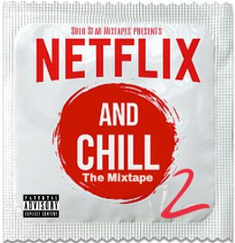 Netflix and Chill Vol. 2