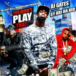 DJ Gates - We Dont Play That Hosted Sy Ari Da Kid