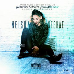 Neisha Neshae - What The Streets Been Missing