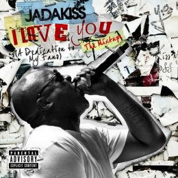 Jadakiss - I Love You (A DedicationTo My Fans)