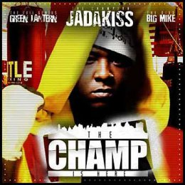 Jadakiss - The Champ Is Here