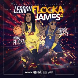 Waka Flocka - Lebron James Flocka 4