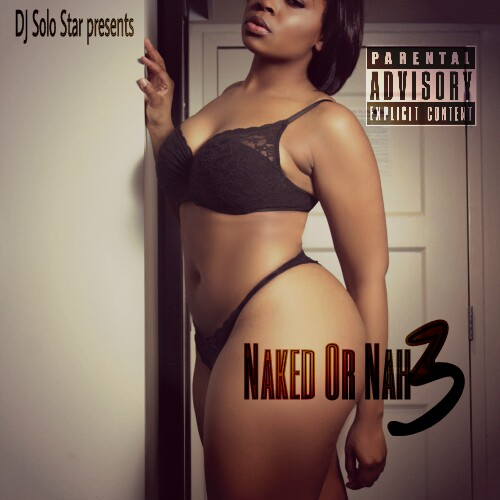 DJ Solo Star - Naked or Nah - 3