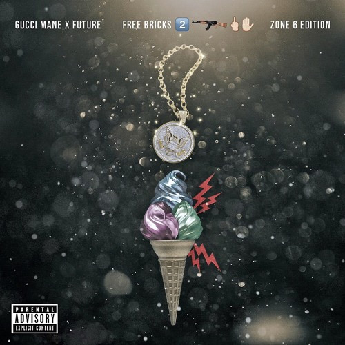 Gucci Mane_Future - Free Bricks 2 (Zone 6 Edition)