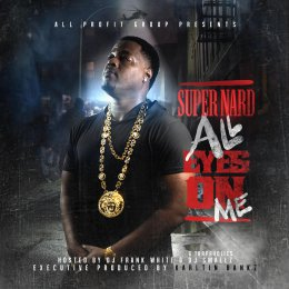 Super Nard - All Eyes On Me