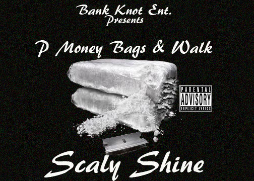 P Money Bags_Walk - Scaly Shine EP