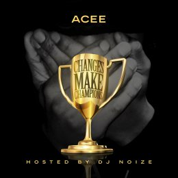 Acee - Changes Make Champions