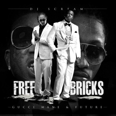 Gucci Mane_Future - Free Bricks