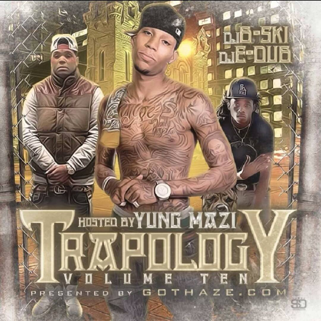 Trapology 10 Hosted by Yung Mazi