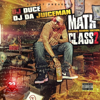 OJ Da Juiceman - Math Class 2 (Summa School Edition)