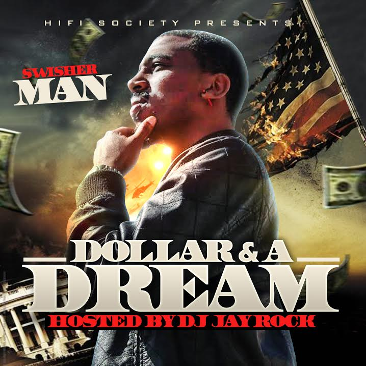 Swisher Man - Dollar and  A Dream