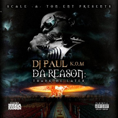 DJ Paul - Da Reason Thank Me Later