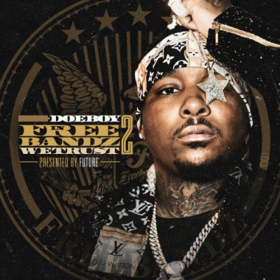 Doe Boy - In Freebandz We Trust 2 (Presented By Future)
