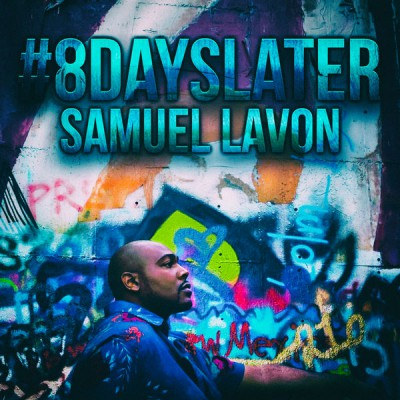 Samuel Lavon - 8 Days Later
