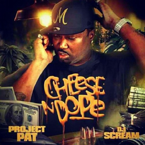 PROJECT PAT CHEESE AND DOPE