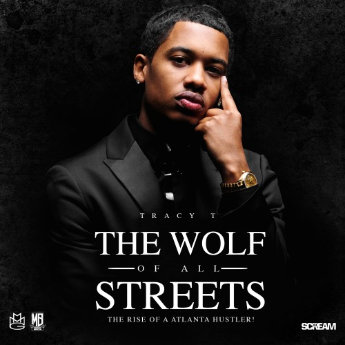 Tracy T The Wolf All Streets