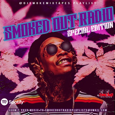 Smoked Out Radio Special Edition