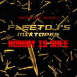 Nobody Is Safe - Fleet DJs MIxtapes
