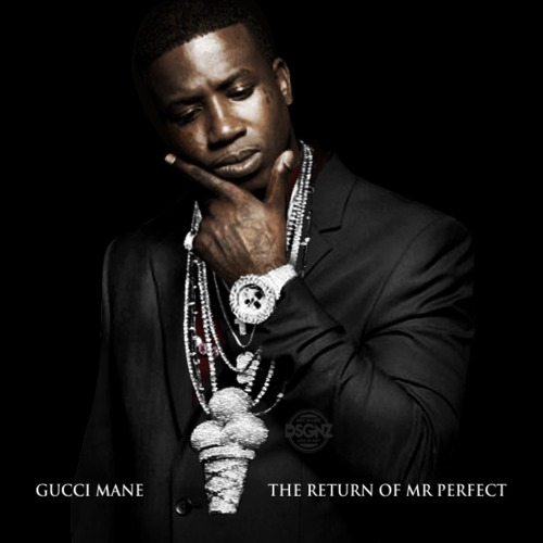 Gucci Mane - The Return Of Mr.Perfect