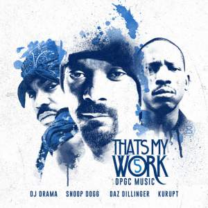 Snoop Dog,Dogg Pound Gang -Thats My Work 5