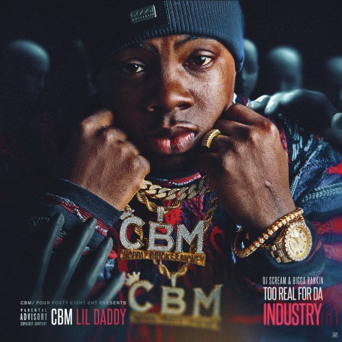CBM Lil Daddy - Too Real For Da Industry
