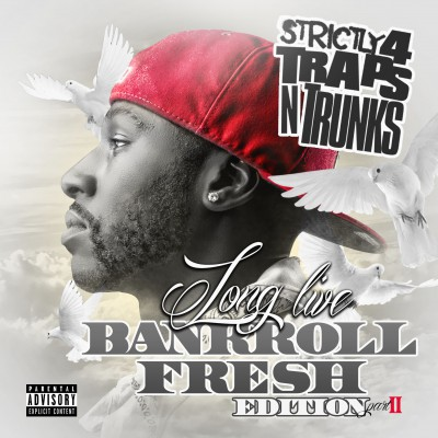 Strictly 4 The Traps N Trunks (Long Live Bankroll Fresh Edition Pt.2)