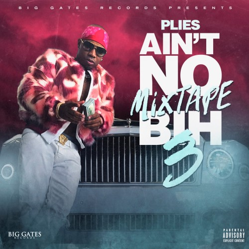 Plies - Aint No Mixtape Bih 3