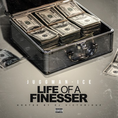 JuggMan Ice - Life Of A Finesser