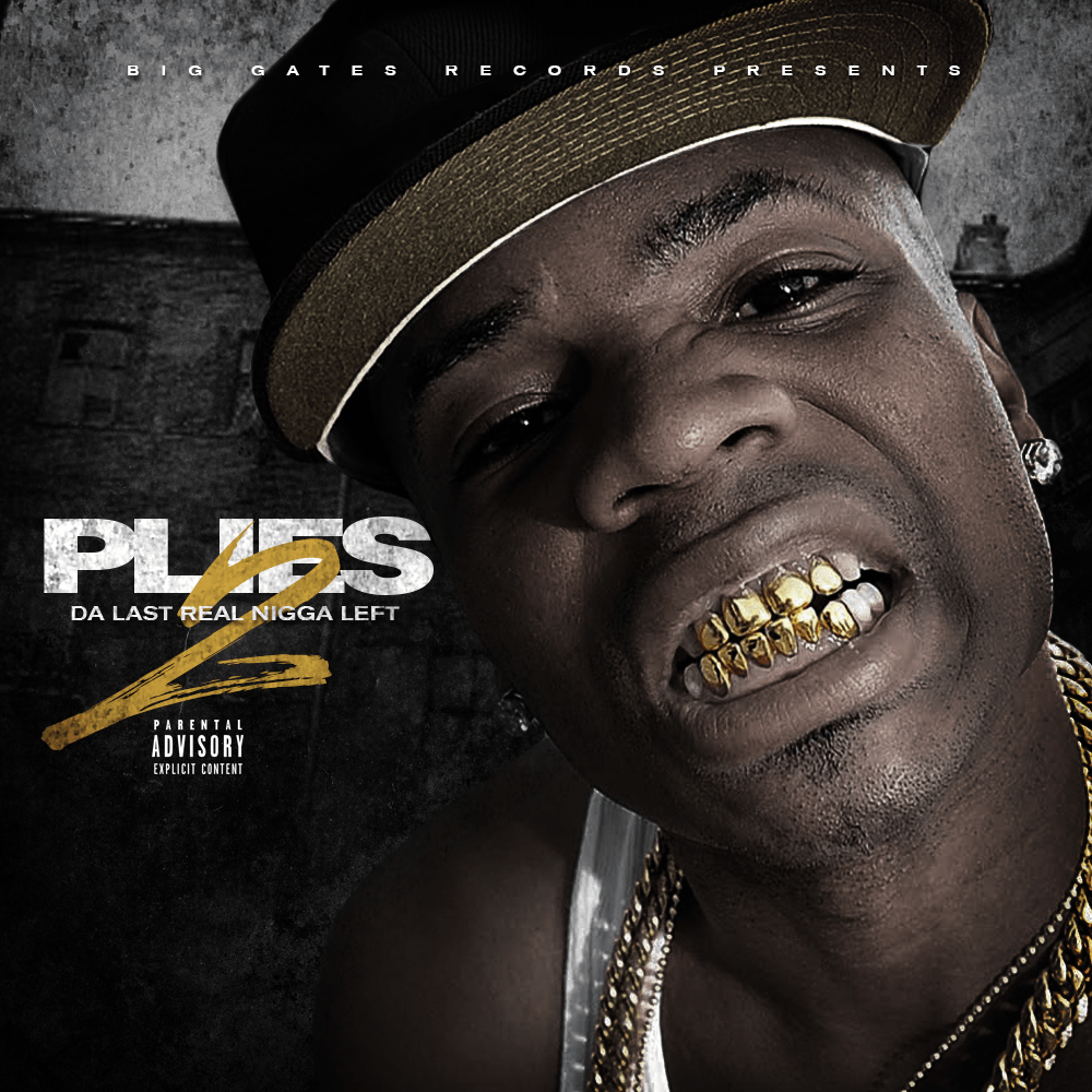 Plies Da Last Real Nigga Left 2