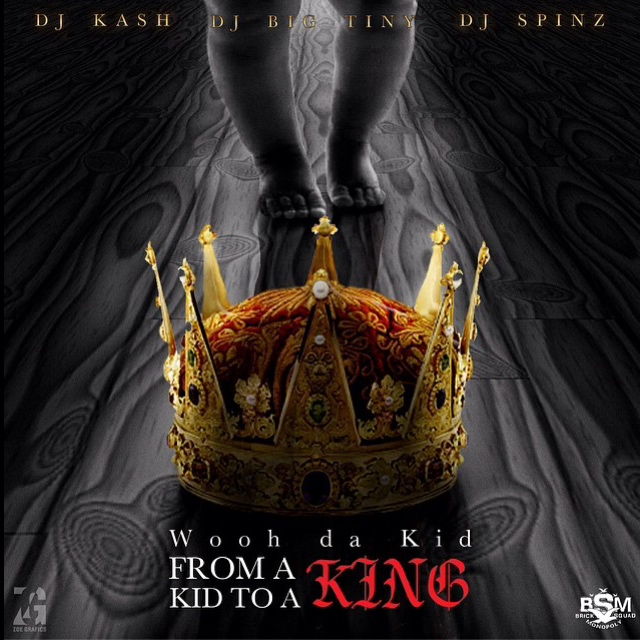 Wooh Da Kid - From A Kid To King