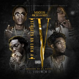 Migos,Rich The Kid - Streets on Lock 4
