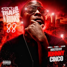 Strictly 4 The Traps N Trunks 88 (Hosted By Johnny Cinco)