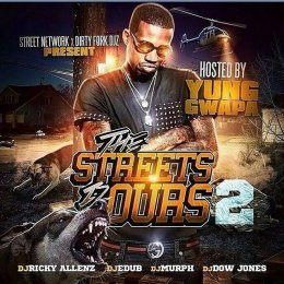 The Streets Is Ours 2 (Hosted By Yung Gwappa)