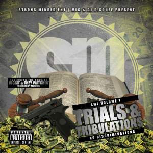 SME Vol 1. Trials And Tribulations - No Discriminations (Hosted by Dj D.Souff)