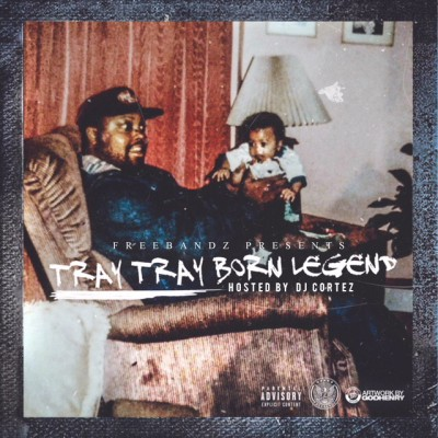 Tray Tray - Born Legend