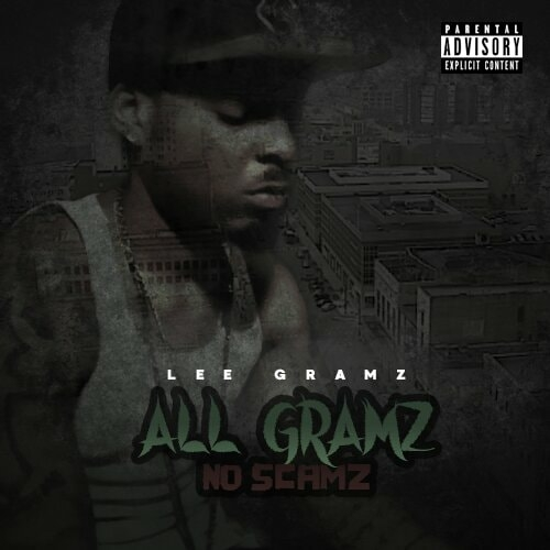 Lee Gramz - All Gramz No Scamz