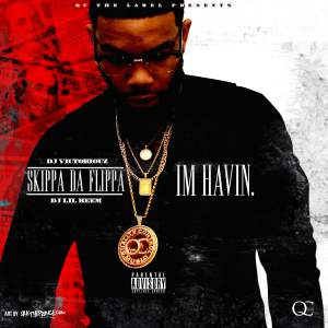 Skippa Da Flippa - Im Having