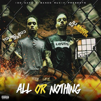Young Rod x 337 - All Or Nothing