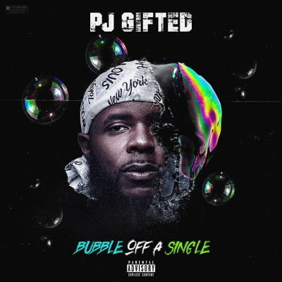 PJ Gifted - Bubble Of A Single