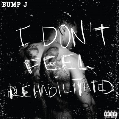 Bump J - I Dont Feel Rehabilitated