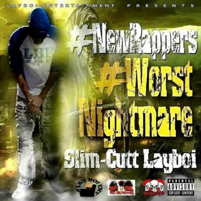 Slim-Cutt Layboi - New Rappers Worst Nightmare