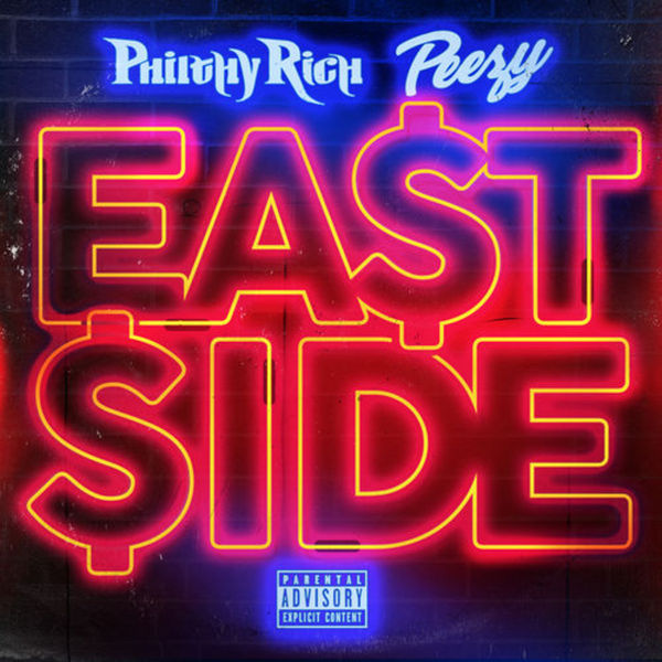 Philthy Rich x Peezy - East Side