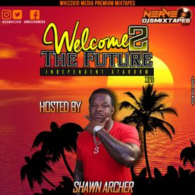 Welcome To The Future Vol.16 (Hosted By Shawn Archer)